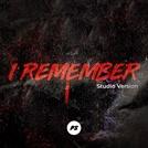 I Remember (Studio Version)