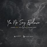 Ya No Soy Esclavo (feat. Julio Melgar & Yvonne Muñoz)