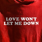 Love Won't Let Me Down