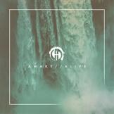 Awake // Alive