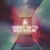 Bright Faith Bold Future