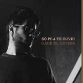 Só Pra Te Ouvir (Single)