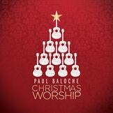 Paul Baloche Christmas Worship