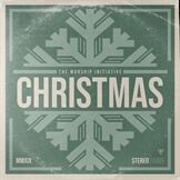 The Worship Initiative Christmas