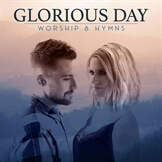 Glorious Day: Worship and Hymns