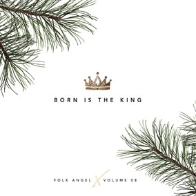 Born Is the King / The First Noel By Folk Angel