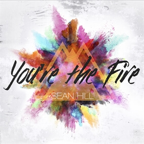 You're the Fire By Sean Hill