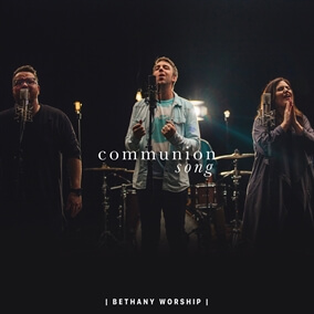 Communion Song By Bethany Music