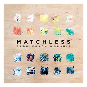 Matchless By Saddleback Worship