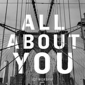All About You By ICF Worship