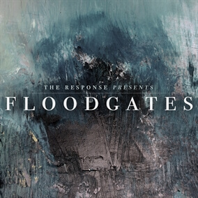 Floodgates By The Response Band