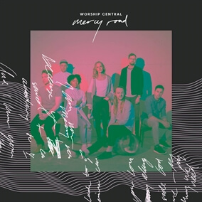 Mercy Road By Worship Central