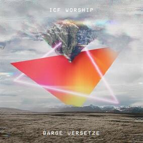 Bärge versetze By ICF Worship