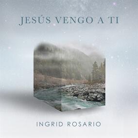 Jesús Vengo A Ti Por Ingrid Rosario