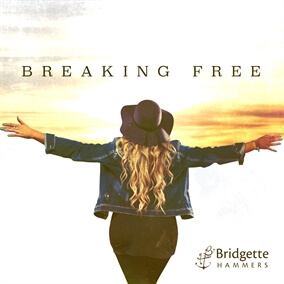 Breaking Free By Bridgette Hammers