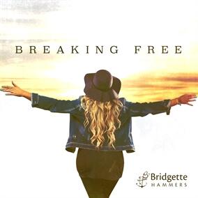 Breaking Free By Bridgette Hammers