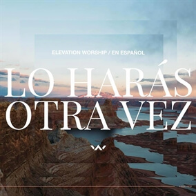 Jesús Vengo A Ti (Jesus I Come) [feat. Evan Craft] Por Elevation Worship
