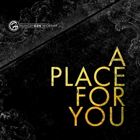 A Place For You Par HungryGen Worship