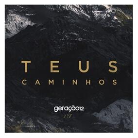 Teus Caminhos (Radio Version) By Geração 12