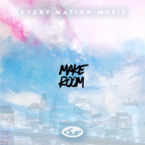 Make Room By Every Nation Music