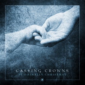 It's Finally Christmas By Casting Crowns