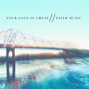 Only Your Love Will Do de Faith Music