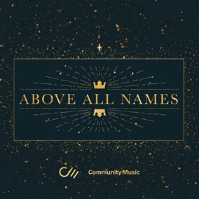Above All Names Par Community Music