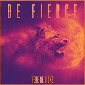 Be Fierce (Feat. Dustin Smith) Par Here Be Lions