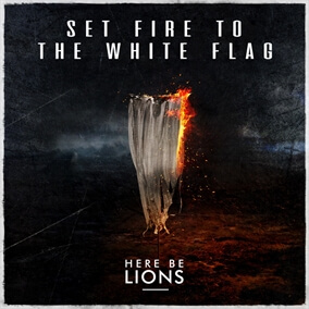 Set Fire to the White Flag (feat. Dustin Smith) By Here Be Lions