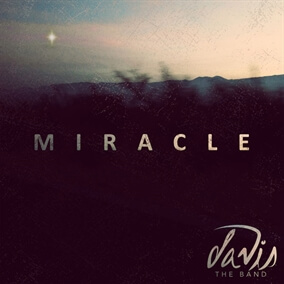 Miracle By Davis the Band