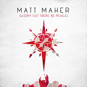 Glory (Let There Be Peace) By Matt Maher