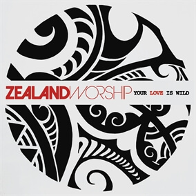 Your Love Is Wild By Zealand Worship