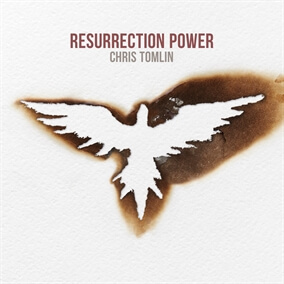 Resurrection Power By Chris Tomlin