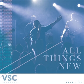 All Things New de VSC Worship