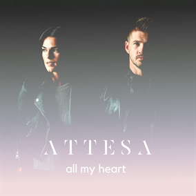 All My Heart  By Attesa