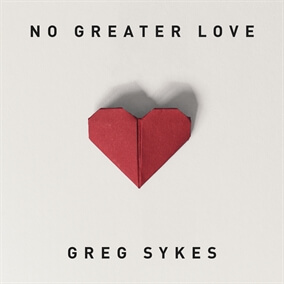 No Greater Love (How Marvelous) Por Greg Sykes