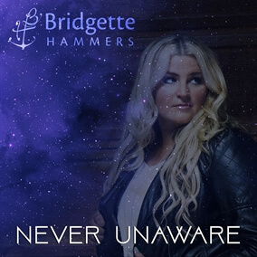 Never Unaware By Bridgette Hammers