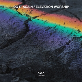Do It Again (Radio Version) By Elevation Worship