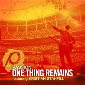 One Thing Remains (Radio Version) By Kristian Stanfill