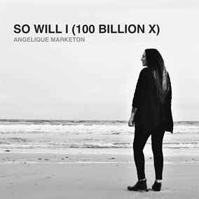 So Will I (100 Billion X) By Angelique Marketon