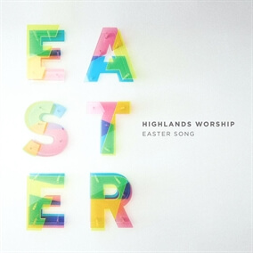 Easter Song By Highlands Worship