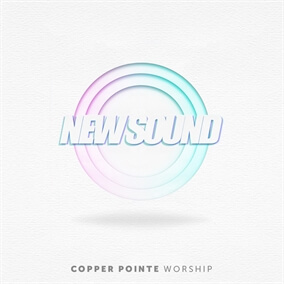 New Sound By Copper Pointe Worship
