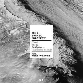 Great Is Thy Faithfulness (Beginning to End) By one sonic society