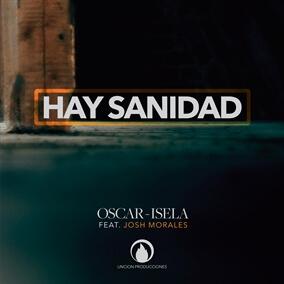 Hay Sanidad feat. Josh Morales By Oscar - Isela