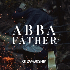 Abba Father de G12 Worship
