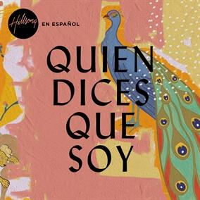 Quien Dices Que Soy Por Hillsong en Español