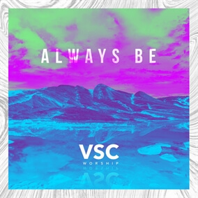 Always Be By VSC Worship