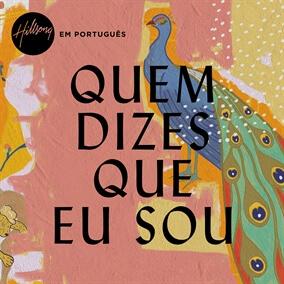 Quem Dizes Que Eu Sou Por Hillsong em Português