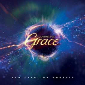 Anthem of Grace de New Creation Worship