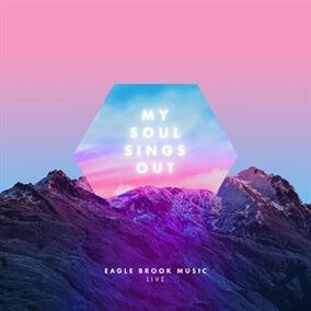My Soul Sings Out By Eagle Brook Music